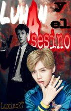 Luhan y el Asesino - HunHan by LuXiao27