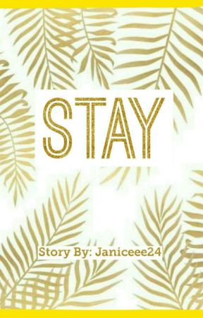 STAY by Janiceee24