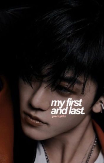 My First and Last | Na Jaemin