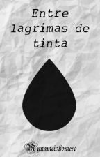Entre lágrimas y letras by MyNameIsHomero