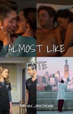 Almost Like Fate (Chicago Med) by forever_onechicago