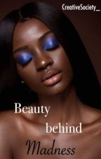 Beauty behind Madness  by CreativeSociety_