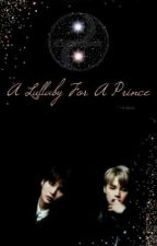 A Lullaby For A Prince(Yoonmin Fiction) by Kim_TaeTae97
