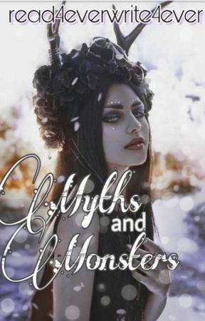 Myths and Monsters by read4everwrite4ever