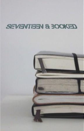 seventeen & booked  by Elaina_Garza