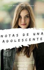 Notas De Una Adolescente  by Maxi_mv