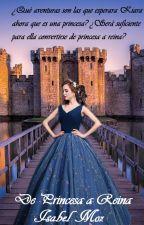 De Princesa a Reina (Extras de la Trilogía Princess Or Commoner) by PerfectWriting13