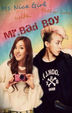 Ms.Nice Girl Fell in Love with Mr.Bad Boy by KRAKALAKALAKA