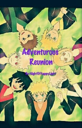 Adventurous Reunion (Naruto Fanfiction) - Let's Start, Shall We