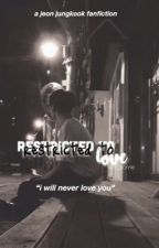 Restricted To Love ➳ J.J.K by its_Jeonnie