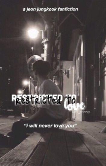 Restricted To Love ➳ J.J.K