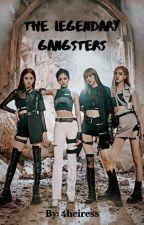 The Legendary Gangsters by MissHamd16