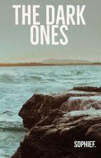 The Dark Ones by Soph93fofi