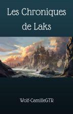Les Chroniques de Laks by Wolf-CamilleGTR
