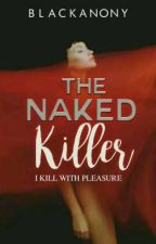 The Naked Killer by Blackanony