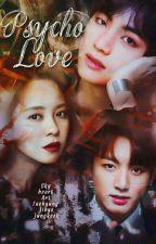 [SU]PSYCHO LOVE - JEON JUNGKOOK • SONG JIHYO [15+] by Kooktaeji_