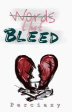 Words that bleed by Perciaxy