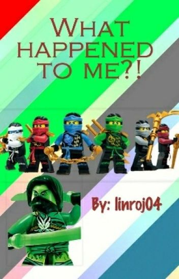 What happened to me?! (A Ninjago fanfic) (discontinued