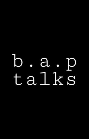 B.A.P TALKS by JudaszZabujca