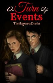 A Turn of Events ( Harry and Hermione fanfiction) by thehogwartsdiaries