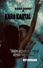 KARA KARTAL / KARA SERİSİ II  by EdaHakverdi