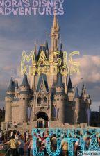 Nora's Adventures of Disney: Magic Kingdom Book 1 by Princessofstorys2015