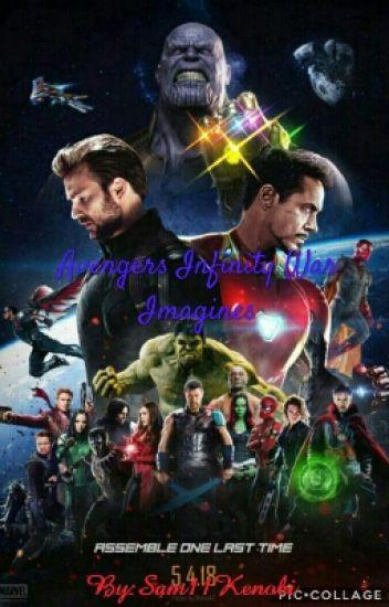 Avengers Infinity War Imagines - Sam11Kenobi - Wattpad