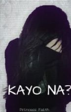 Kayo Na?! (One-Shot) by faithprincess06