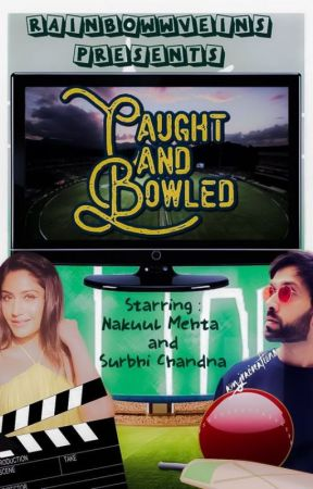 Caught And Bowled | Narbhi Fanfiction by rainbowwveins