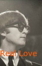 Real Love(Beatle Fan-Fic) by LennonLoveMe
