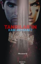 TANRILARIN KANI#Kahanet by okuryazar2e