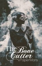 The Bone Cutter by PaperMars