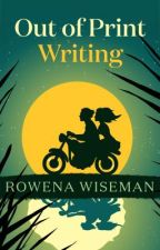 Out of print writing by rowena_wiseman