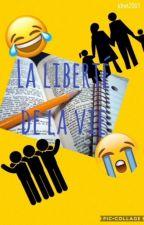 La Liberté De La Vie by kfret2001