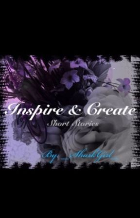 Inspire & Create Short Stories by _SharkGirl_