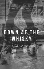 Down at the Whisky by PillbillyBlues