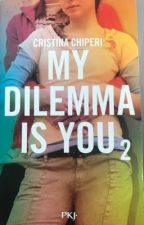 My dilemma is you-tome 2 by melalefrancois