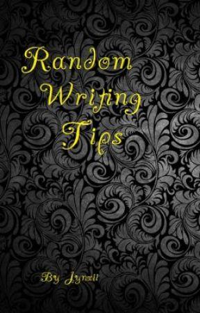 Random Writing Tips by jynxii