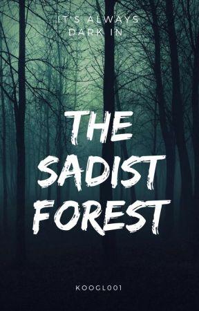 The Sadist Forest | Creepypastas x Reader by Koogl001