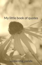 My little book of quotes by screaming_panda