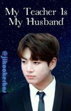 My Teacher İs My Husband by Hilalozgesali