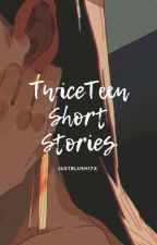 TWICETEEN SHORT STORIES by justblush17x