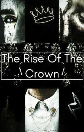 The Rise Of The Crown by The_cookies_lover