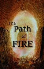 {ELEMENTISTS OF WILLOW FOREST BOOK I}  The Path of Fire by OliveOwl64