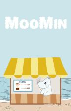 [MINJUN] [SERIES DRABBLE] MOOMIN by MooMINJUNvn