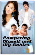 Pampering Myself and My Babies (O N  G O I N G) by DiaKiss