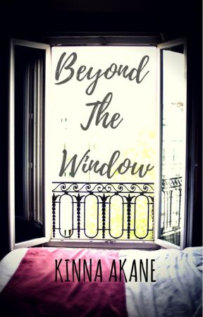 Beyond The Window [COMPLETE] by xXkinnaXx