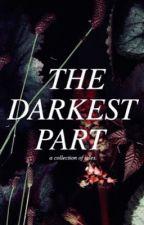 THE DARKEST PART| 2019 by ellechanel