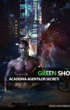 GreenShot- Academia agenților secreți by ralucawallt98