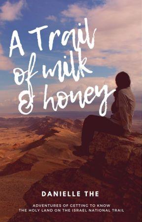 A Trail of Milk & Honey [hiking memoir] by DanielleThe